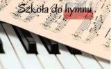 """""""Szkoła do hymnu""""!"""